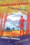 Margosatubig: The Story of Salagunting - Ramon L. Muzones, Ma. Cecilia Locsin-Nava, Virgilio S. Almario