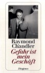 Gefahr Ist Mein Geschäft: Und Andere Detektivstories - Raymond Chandler