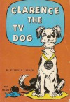 Clarence, The Tv Dog - Patricia Lauber