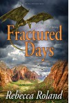 Fractured Days (Shards of History Book 2) - Rebecca Roland