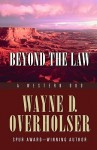 Beyond the Law: A Western Duo - Wayne D. Overholser