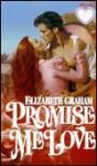 Promise Me Love - Elizabeth Graham