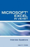 Excel in VB.NET Programming Interview Questions: Advanced Excel Programming Interview Questions, Answers, and Explanations in VB.NET - Terry Clark