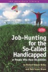 Job-Hunting for the So-Called Handicapped: Or People Who Have Disabilities - Richard Nelson Bolles, Dale Susan Brown