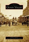 Grass Valley (CA) (Images of America) - Claudine Chalmers, Grass Valley Downtown Association