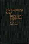The Meaning of Grief: A Dramaturgical Approach to Understanding Emotion - Larry Cochran