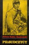 Piłsudczycy - Juliusz Kaden-Bandrowski