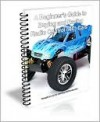 A Beginners Guide to Buying and Racing Radio Control (RC) Cars - John Lowden, David Brown