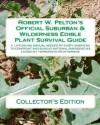 Robert W.Pelton's Official Suburban & Wilderness Edible Plant Survival Guide - Robert W. Pelton