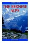 The Bernese Alps, Switzerland A Walking Guide - Kev Reynolds