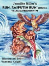 Run Rasputin Run! (Book 2): Trials & Friendships - Jennifer Miller, Vanessa Knight, Trafford Publishing