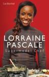Lorraine Pascale: Supermodel Chef - Sue Blackhall