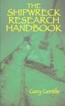 The Shipwreck Research Handbook - Gary Gentile