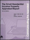 Communicating the Appraisal: The Small Residential Income Property Appraisal Report - Arlen C. Mills, Dorothy Z. Mills