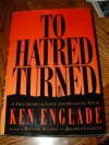 To Hatred Turned: A True Story of Love and Death in Texas - Ken Englade