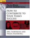 The 60-Minute Active Training Series: How to Contribute to Your Team's Success, Leader's Guide (Active Training Series) - Melvin L. Silberman, Freda Hansburg