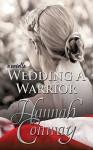 Wedding a Warrior - Hannah Conway, Robin Ludwig, Heather McCurdy