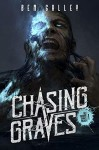 Chasing Graves (The Chasing Graves Trilogy #1) - Ben Galley