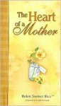 The Heart of a Mother - Helen Steiner Rice