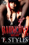 Raunchy 2: Mad's Love (The Cartel Publications Presents) - T. Styles