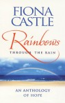 Rainbows Through the Rain: An Anthology of Hope - Fiona Castle