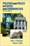 Politics And Policy In States & Communities - John J. Harrigan, David C. Nice