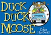 Duck, Duck, Moose - Dave Horowitz