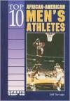 Top 10 African-American Men's Athletes - Jeff Savage