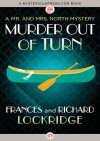 Murder Out of Turn (The Mr. and Mrs. North Mysteries) - Richard Lockridge, Frances Lockridge