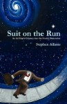 Suit on the Run: An Ad Man's Odyssey Into the Fourth Dimension - Stephen Adams
