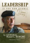 Leadership In The New Normal - Lt. General Russel L. Honore, Trent Angers, Angelina Leger