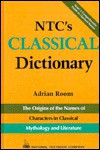 Ntc's Classical Dictionary: The Origins Of The Names Of Characters In Classical Mythology - Adrian Room