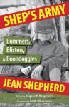 Shep's Army: Bummers, Blisters and Boondoggles - Jean Shepherd, Eugene B. Bergmann