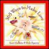 365 Ways to Make Love - Lori Salkin, Amy Einhorn, Rob Sperry