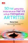 50 hal yang bisa Anda lakukan hari ini untuk mengatasi: Artritis (Kesehatan) - Wendy Green