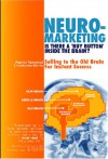Neuromarketing: Is There a 'Buy Button' in the Brain? Selling to the Old Brain for Instant Success - Patrick Renvoisé