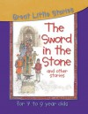 The Sword In The Stone And Other Stories (Great Little Stories For 7 To 9 Year Olds) - Victoria Parker