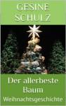Der allerbeste Baum. Eine Weihnachtsgeschichte (German Edition) - Gesine Schulz
