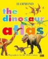 The Dinosaur Atlas - Hammond World Atlas Corporation, Claire Aston