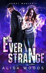 Ever Strange (Legal Magick #1) - Alisa Woods