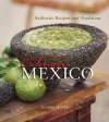 Culinary Mexico: Authentic Recipes and Traditions - Daniel Hoyer, Marty Snortum