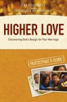 Higher Love Participant's Guide: Discovering God's Design for Your Marriage (Essentials of Marriage) - Focus on the Family