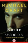 Name Games (The Mark Manning Mysteries, 4) - Michael Craft