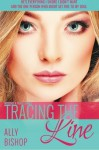 Tracing the Line: a contemporary sexy romance novel (Without a Trace) (Volume 3) by Ally Bishop (2015-09-10) - Ally Bishop