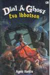 Dial a Ghost: Agen Hantu - Eva Ibbotson, Listiana Srisanti