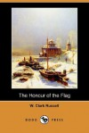 The Honour of the Flag - W. Clark Russell