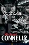 Cronicas de Sucesos = Crime Beat - Michael Connelly, Javier Guerrero
