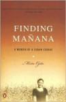 Finding Manana: A Memoir of a Cuban Exodus - Mirta Ojito
