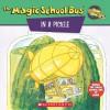 The Magic School Bus In A Pickle: A Book About Microbes - Joanna Cole, Bob Ostrom, Joanna Cole, Bruce Degen