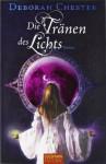 Die Tränen des Lichts - Deborah Chester, Inge Wehrmann